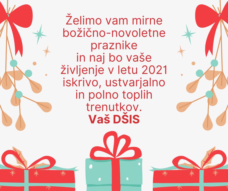 Želimo vam mirne božično-novoletne praznike in naj bo vaše življenje v letu 2021 iskrivo, ustvarjalno in polno toplih trenutkov.